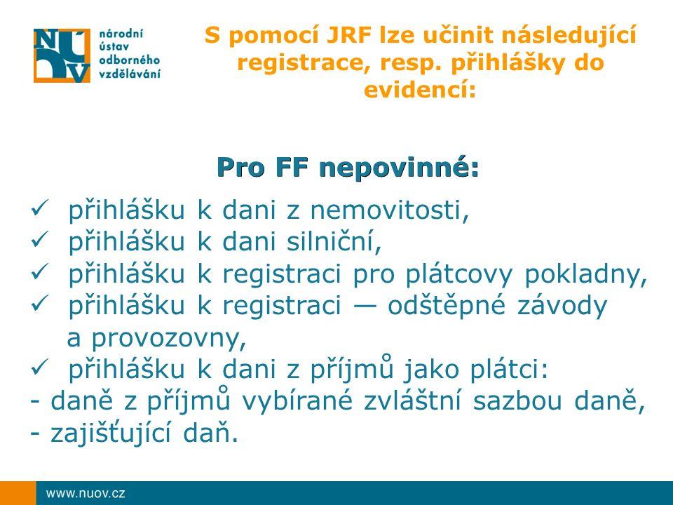 S pomocí JRF lze učinit následující registrace, resp.