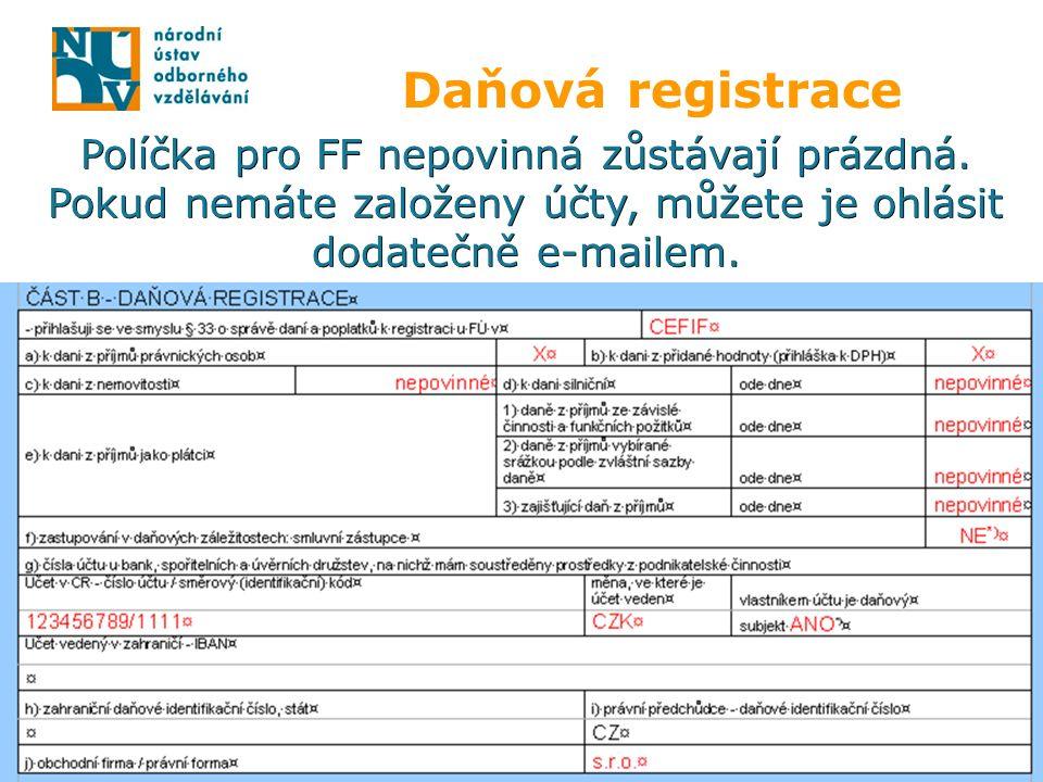 Daňová registrace Políčka pro FF nepovinná zůstávají prázdná.