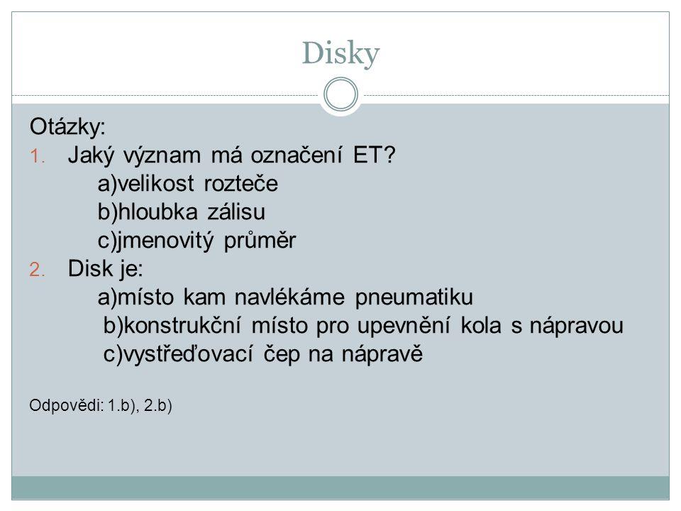Disky Otázky: 1. Jaký význam má označení ET.