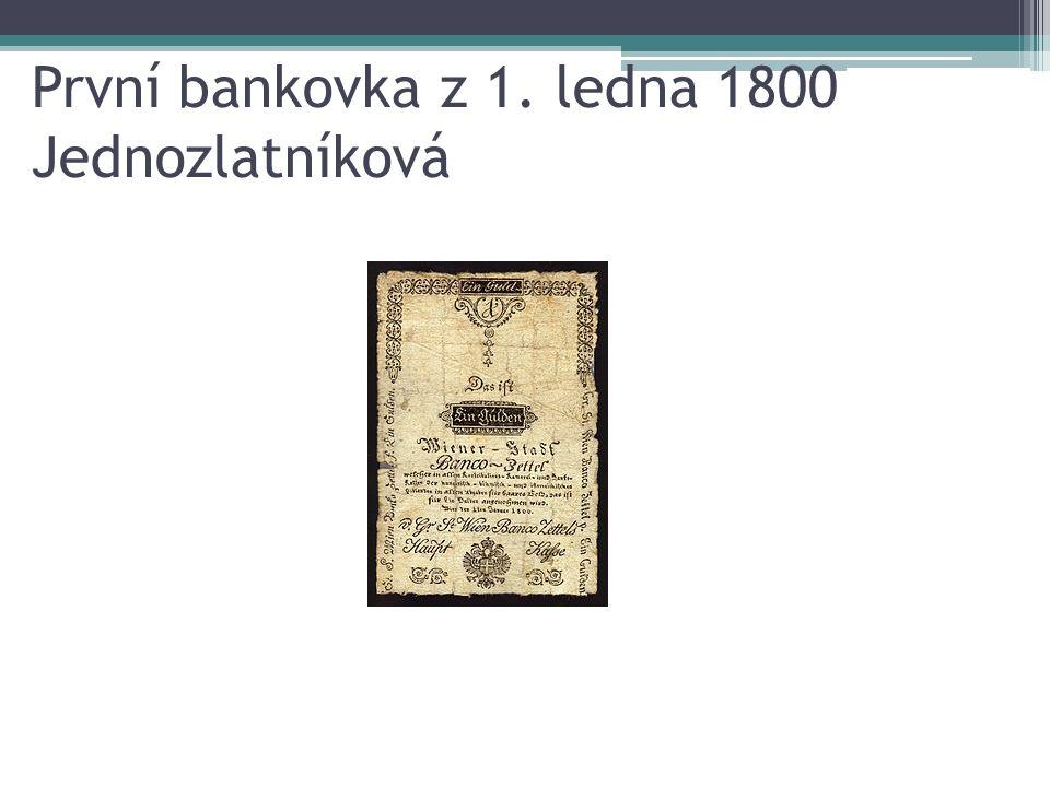 První bankovka z 1. ledna 1800 Jednozlatníková