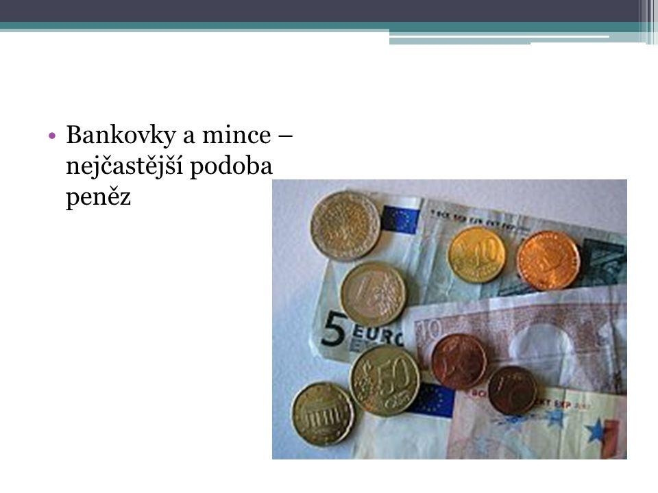 Bankovky a mince – nejčastější podoba peněz