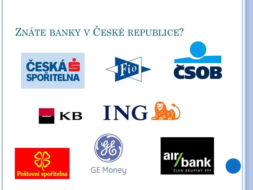 Z NÁTE BANKY V Č ESKÉ REPUBLICE ?