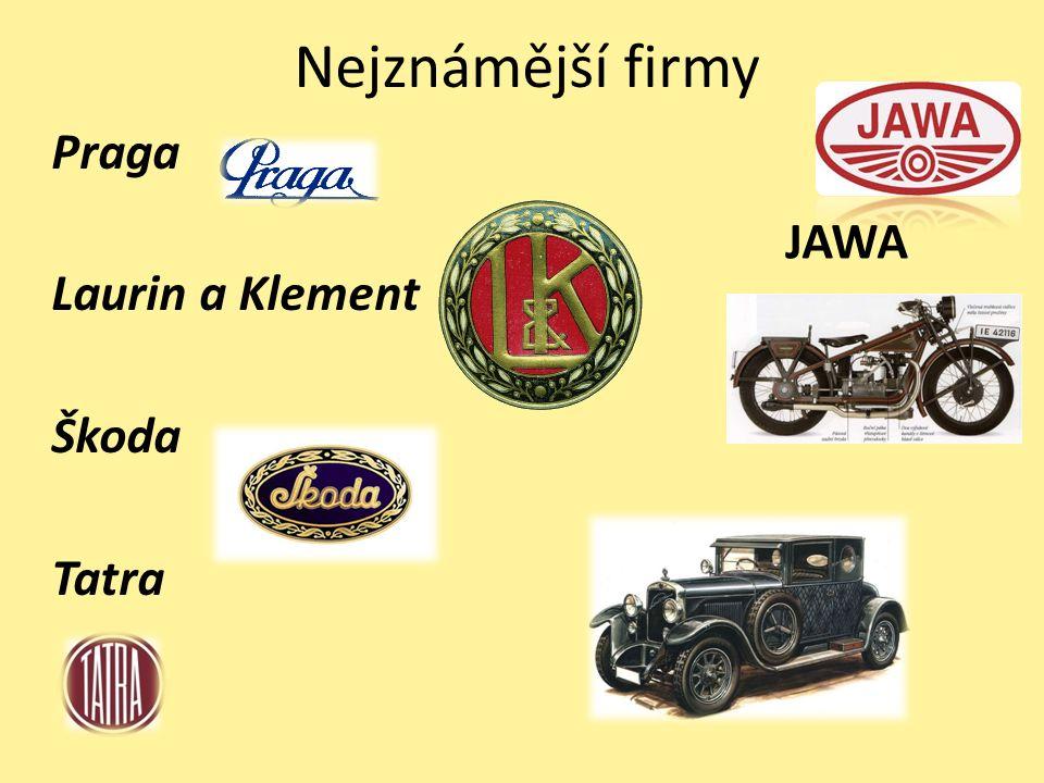 Nejznámější firmy Praga Laurin a Klement Škoda Tatra JAWA