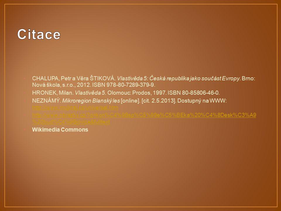 CHALUPA, Petr a Věra ŠTIKOVÁ. Vlastivěda 5: Česká republika jako součást Evropy. Brno: Nová škola, s.r.o., 2012. ISBN 978-80-7289-379-9. HRONEK, Milan
