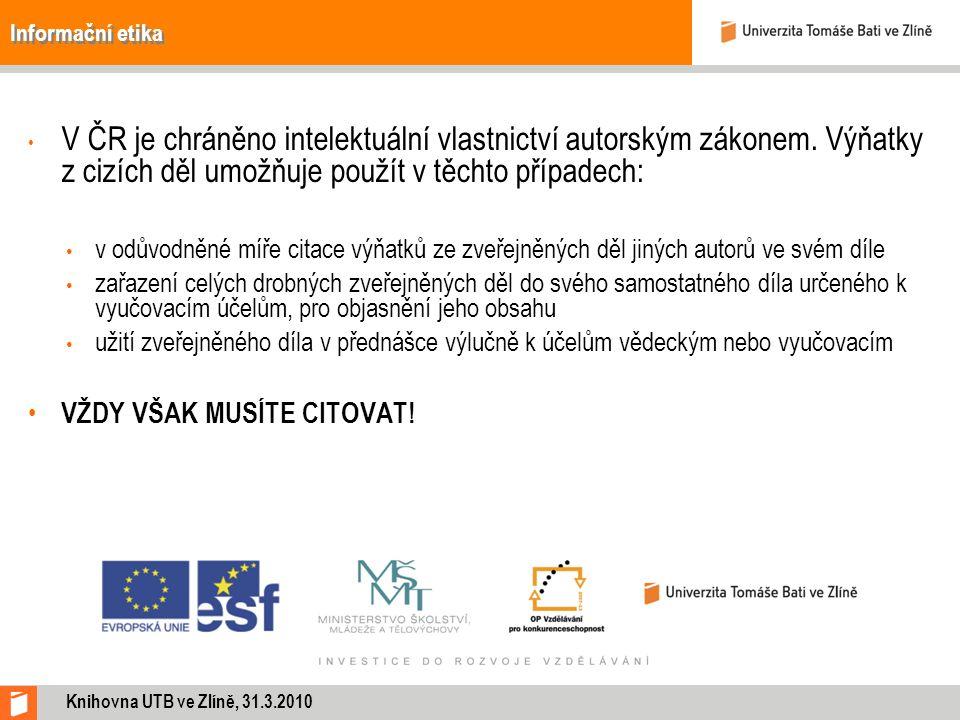 Informační etika V ČR je chráněno intelektuální vlastnictví autorským zákonem. Výňatky z cizích děl umožňuje použít v těchto případech: v odůvodněné m