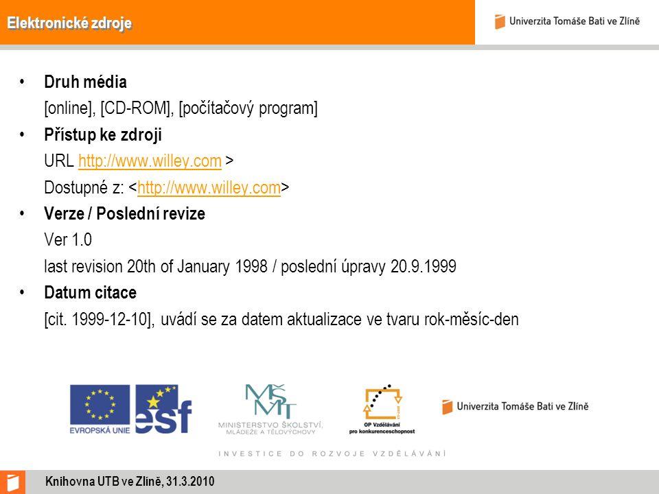 Elektronické zdroje Druh média [online], [CD-ROM], [počítačový program] Přístup ke zdroji URL http://www.willey.com >http://www.willey.com Dostupné z: http://www.willey.com Verze / Poslední revize Ver 1.0 last revision 20th of January 1998 / poslední úpravy 20.9.1999 Datum citace [cit.