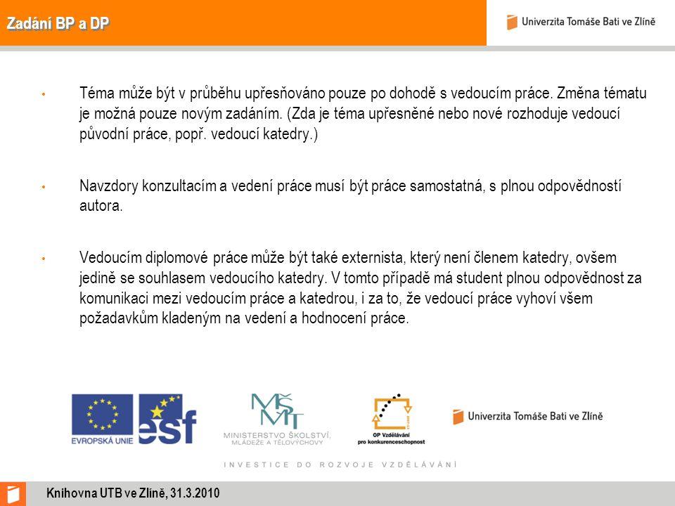 Zadání BP a DP Téma může být v průběhu upřesňováno pouze po dohodě s vedoucím práce.