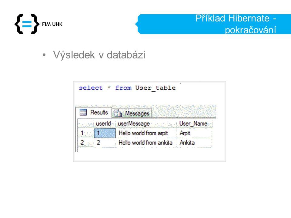 Příklad Hibernate - pokračování Výsledek v databázi