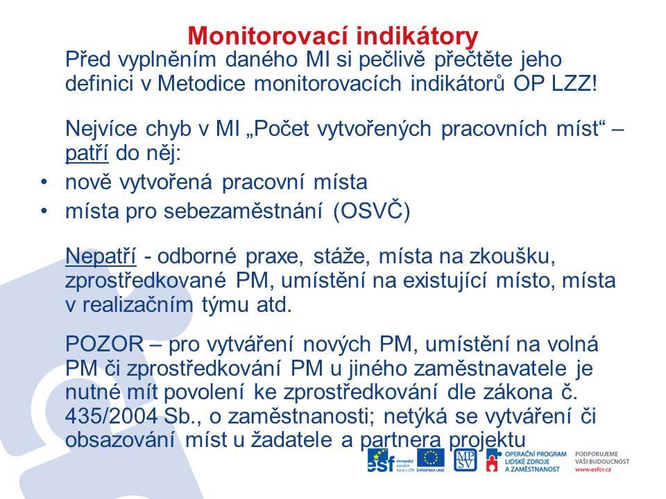 """Monitorovací indikátory Před vyplněním daného MI si pečlivě přečtěte jeho definici v Metodice monitorovacích indikátorů OP LZZ! Nejvíce chyb v MI """"Poč"""
