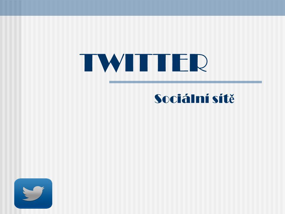 TWITTER Sociální sít ě