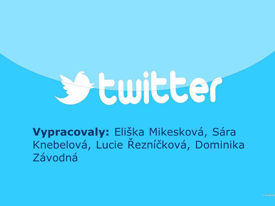Vypracovaly: Eliška Mikesková, Sára Knebelová, Lucie Řezníčková, Dominika Závodná