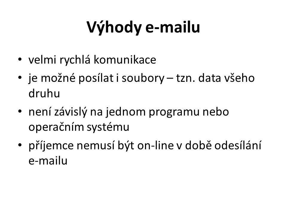 """Nevýhody e-mailu není možná komunikace v reálném čase není vhodné odesílat větší objemy dat nedokáže přenášet """"hmotu existují různá nebezpečí – spam, viry…"""