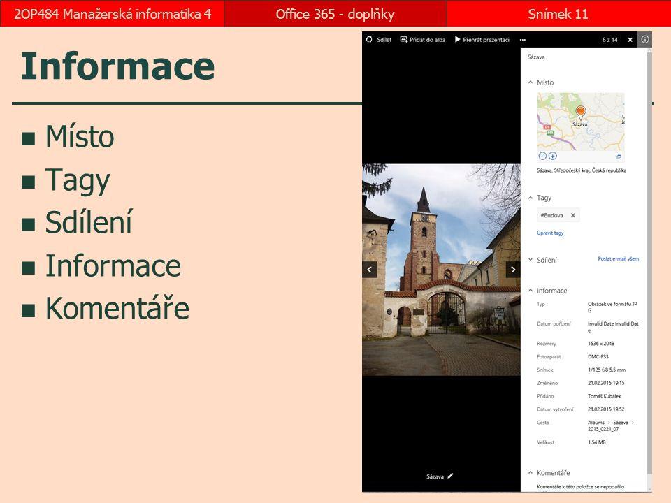 Informace Místo Tagy Sdílení Informace Komentáře Office 365 - doplňkySnímek 112OP484 Manažerská informatika 4