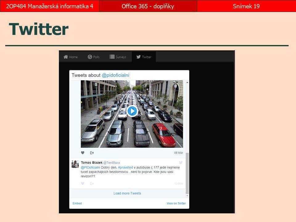 Twitter Office 365 - doplňkySnímek 192OP484 Manažerská informatika 4