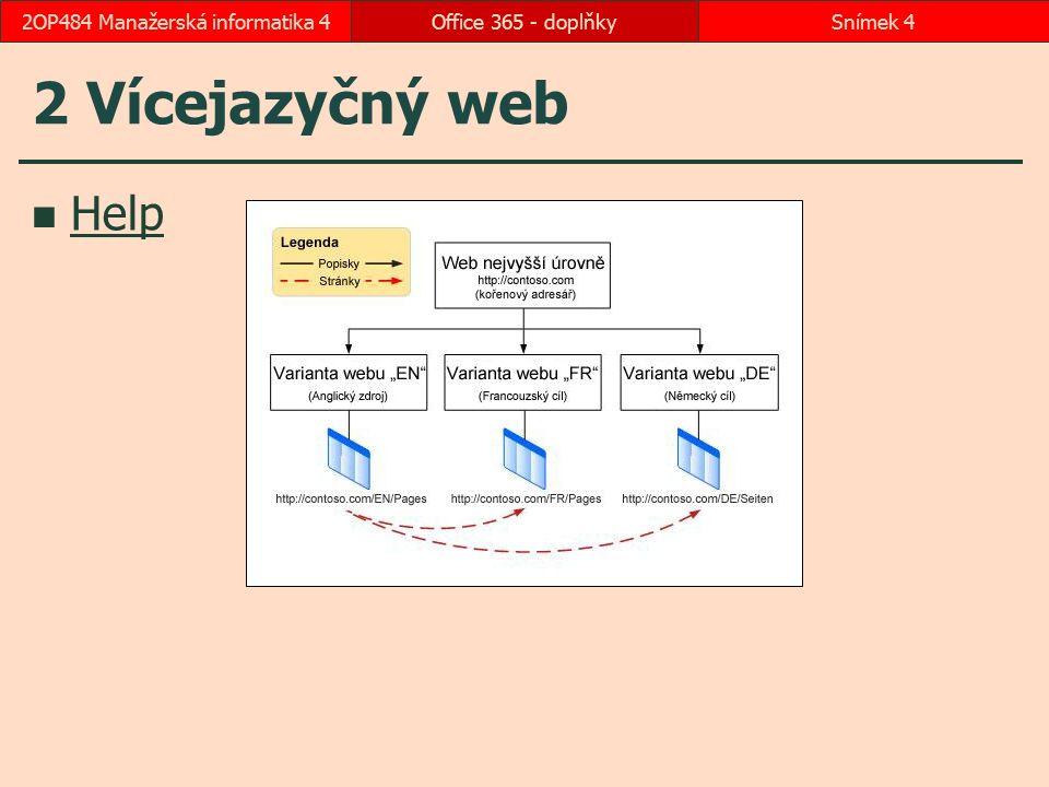 2 Vícejazyčný web Help Office 365 - doplňkySnímek 42OP484 Manažerská informatika 4