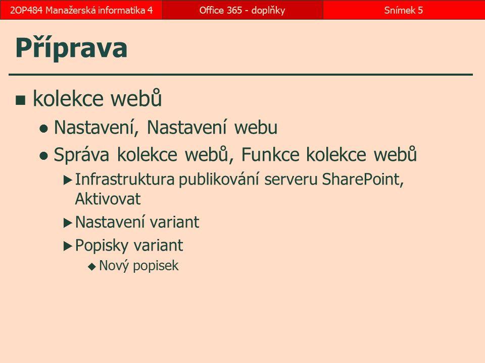 Příprava kolekce webů Nastavení, Nastavení webu Správa kolekce webů, Funkce kolekce webů  Infrastruktura publikování serveru SharePoint, Aktivovat 