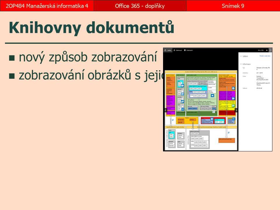 Knihovny dokumentů nový způsob zobrazování zobrazování obrázků s jejich vlastnostmi Office 365 - doplňkySnímek 92OP484 Manažerská informatika 4