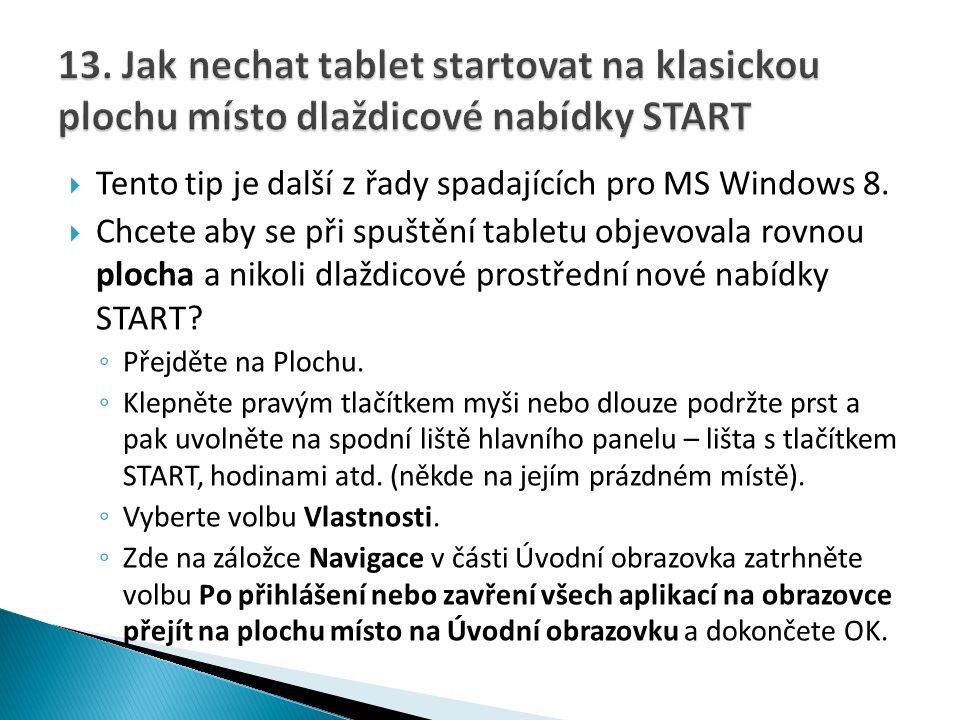  Tento tip je další z řady spadajících pro MS Windows 8.