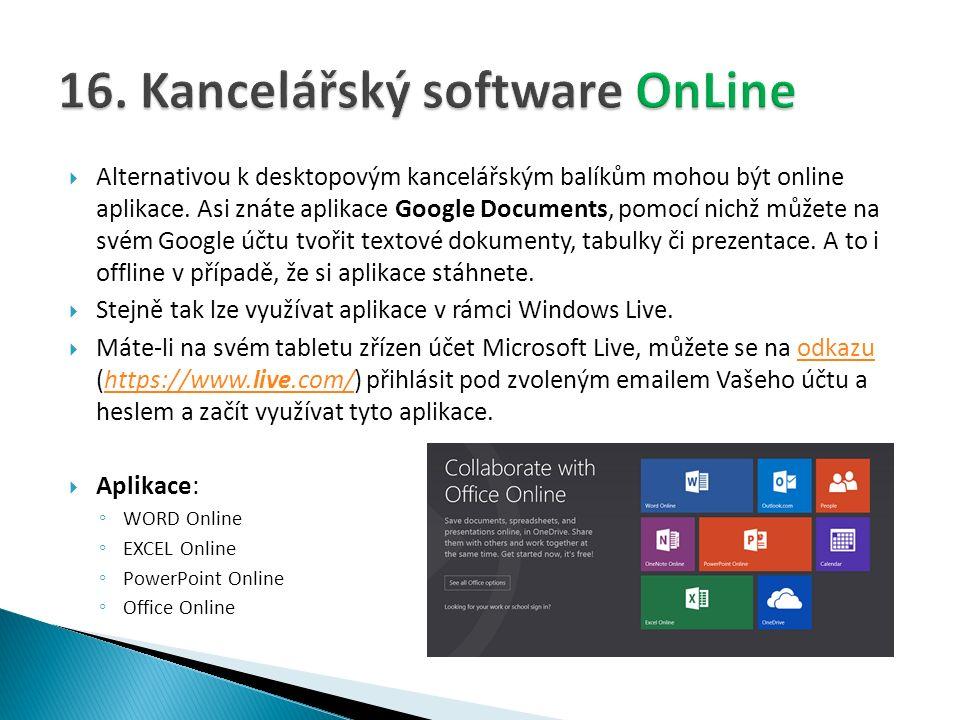  Alternativou k desktopovým kancelářským balíkům mohou být online aplikace.