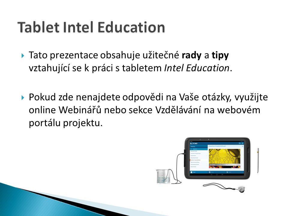  Tato prezentace obsahuje užitečné rady a tipy vztahující se k práci s tabletem Intel Education.