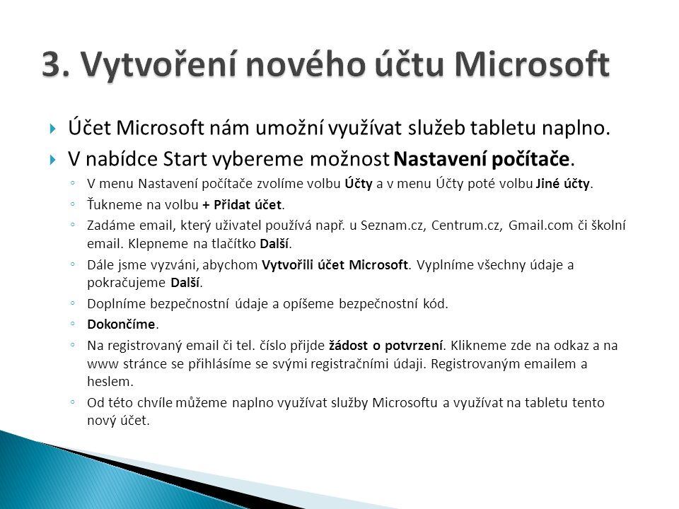  Účet Microsoft nám umožní využívat služeb tabletu naplno.