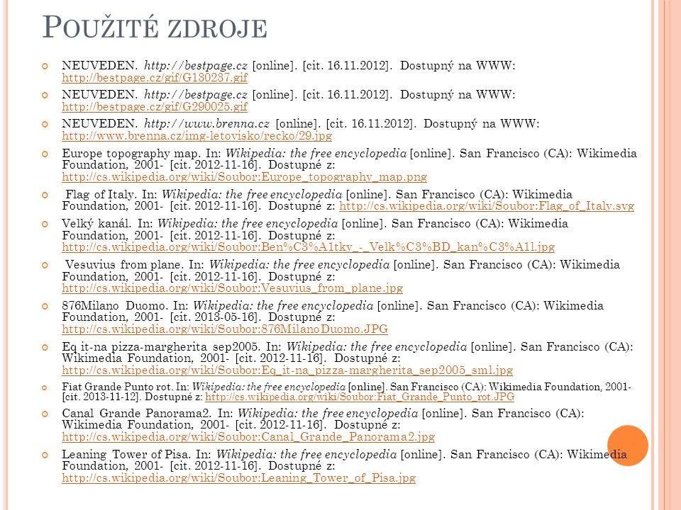 P OUŽITÉ ZDROJE NEUVEDEN. http://bestpage.cz [online]. [cit. 16.11.2012]. Dostupný na WWW: http://bestpage.cz/gif/G130237.gif http://bestpage.cz/gif/G