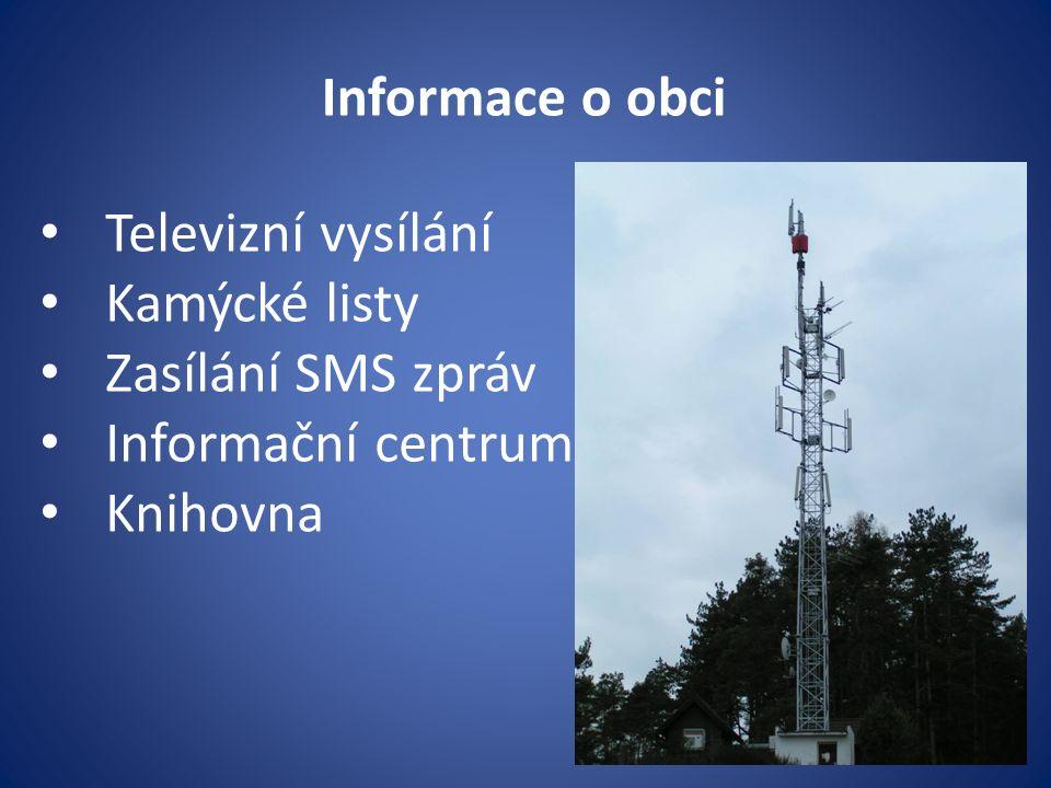 Informace o obci Televizní vysílání Kamýcké listy Zasílání SMS zpráv Informační centrum Knihovna