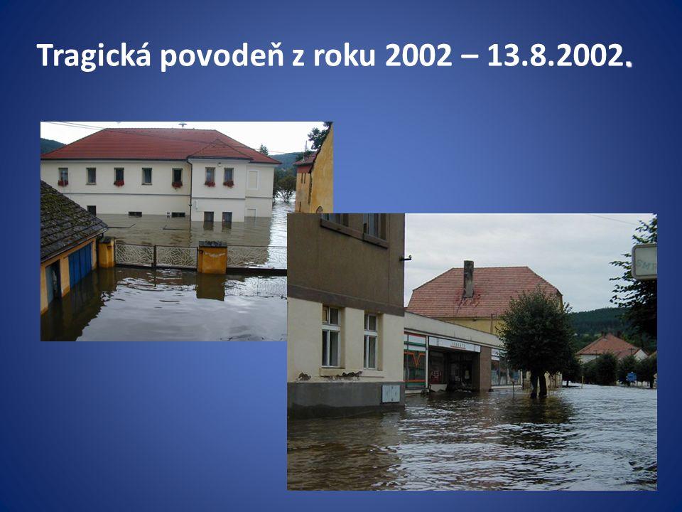 . Tragická povodeň z roku 2002 – 13.8.2002.
