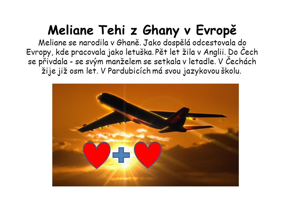 Meliane Tehi z Ghany v Evropě Meliane se narodila v Ghaně.