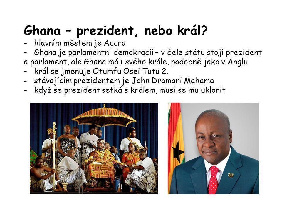 Ghana – prezident, nebo král.