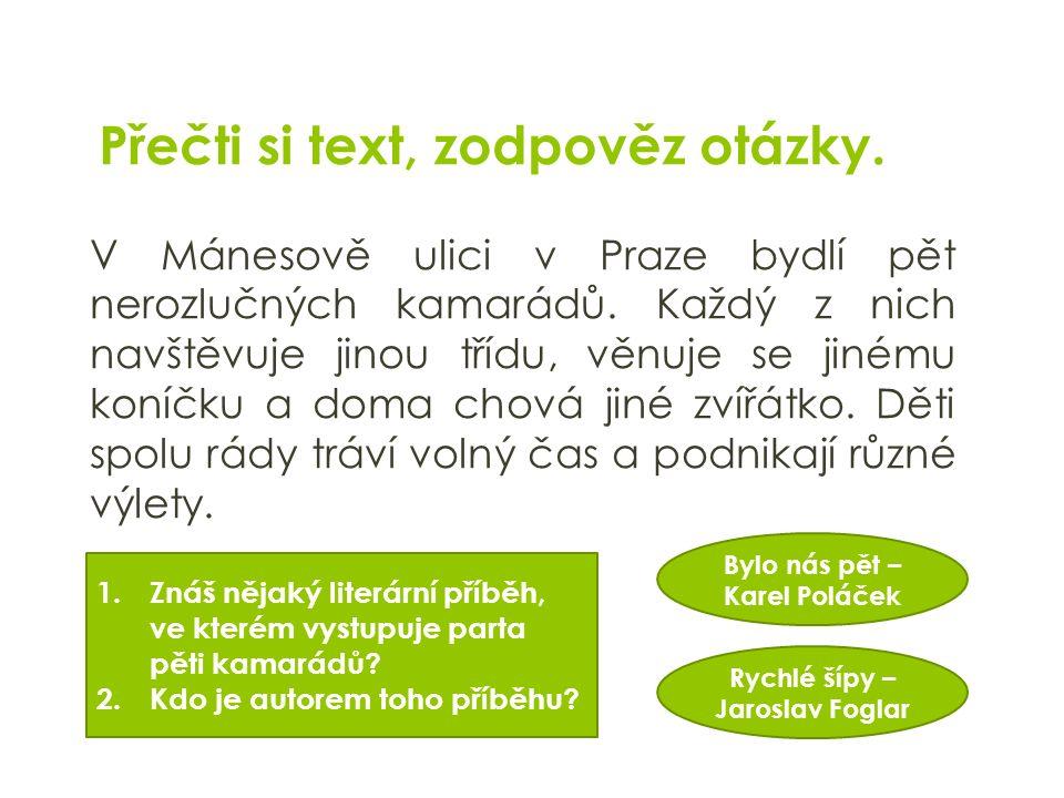 Přečti si text, zodpověz otázky. V Mánesově ulici v Praze bydlí pět nerozlučných kamarádů.