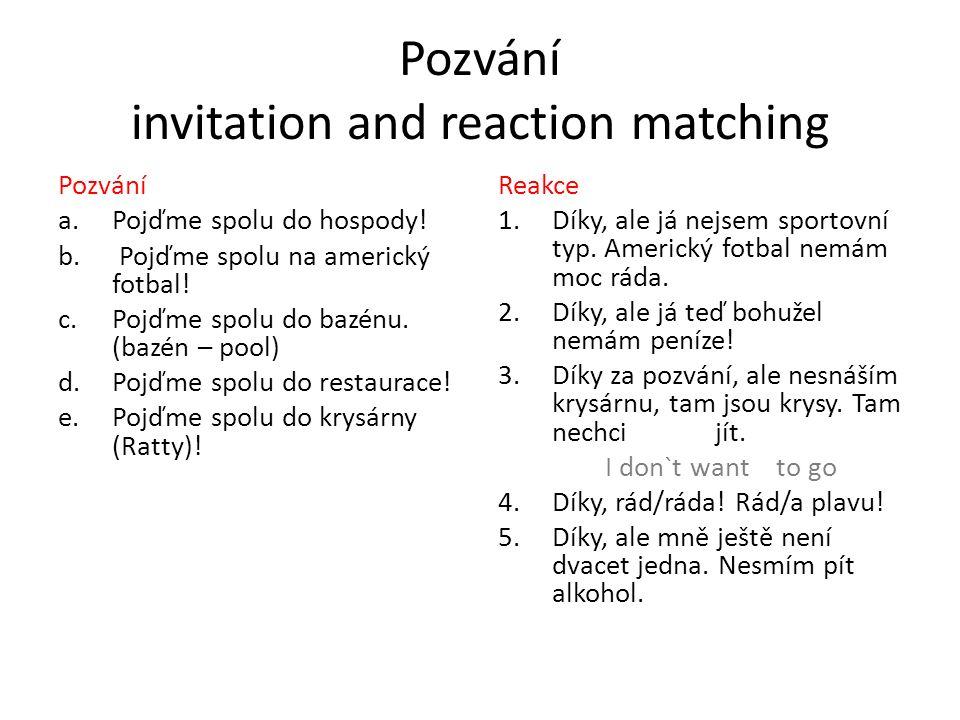 Pozvání invitation and reaction matching Pozvání a.Pojďme spolu do hospody.