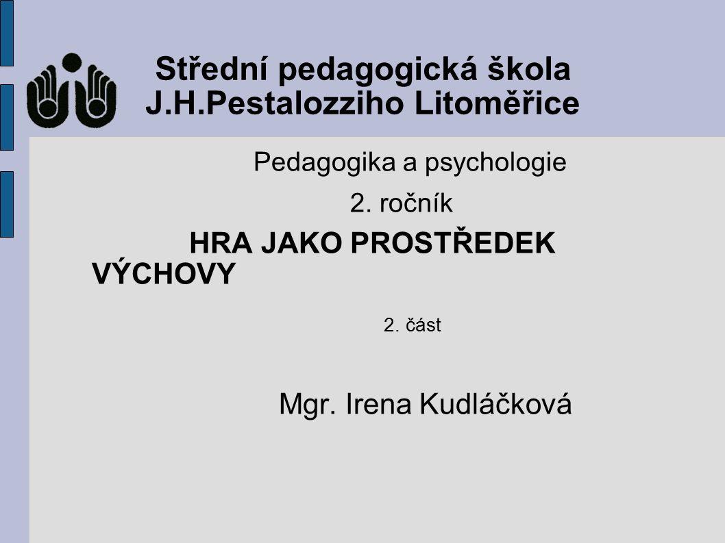 Střední pedagogická škola J.H.Pestalozziho Litoměřice Pedagogika a psychologie 2.