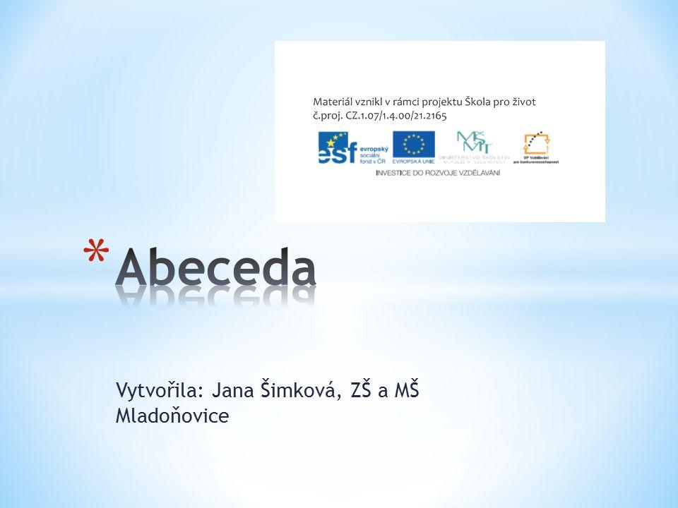 Vytvořila: Jana Šimková, ZŠ a MŠ Mladoňovice