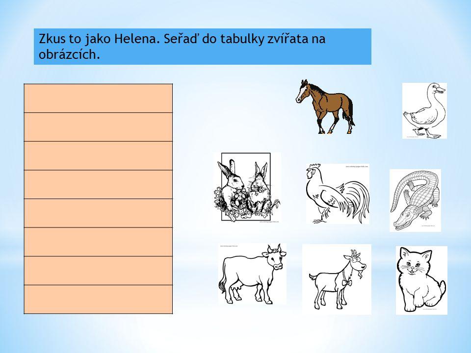 Zkus to jako Helena. Seřaď do tabulky zvířata na obrázcích.