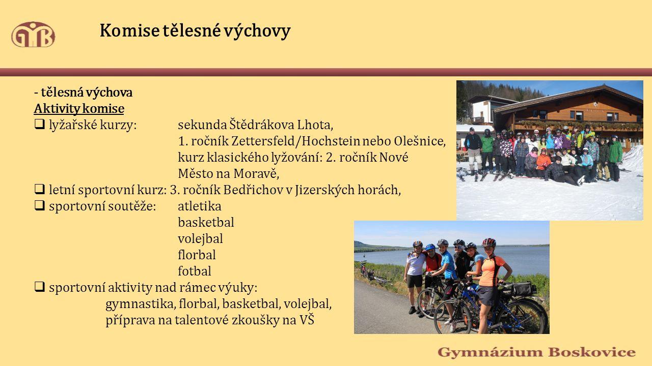 Komise tělesné výchovy - tělesná výchova Aktivity komise  lyžařské kurzy: sekunda Štědrákova Lhota, 1.