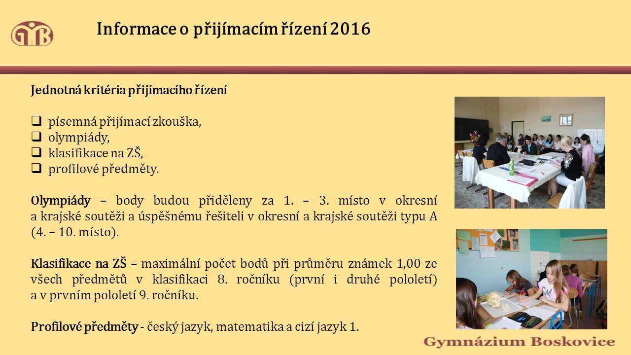 Jednotná kritéria přijímacího řízení  písemná přijímací zkouška,  olympiády,  klasifikace na ZŠ,  profilové předměty.