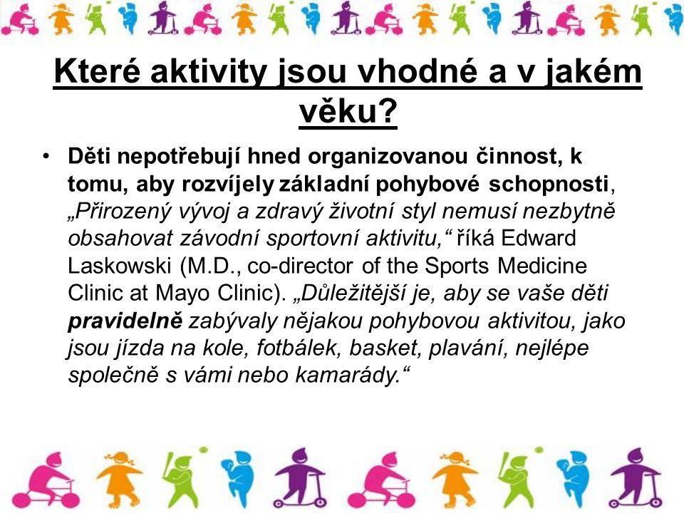 """Které aktivity jsou vhodné a v jakém věku? Děti nepotřebují hned organizovanou činnost, k tomu, aby rozvíjely základní pohybové schopnosti, """"Přirozený"""