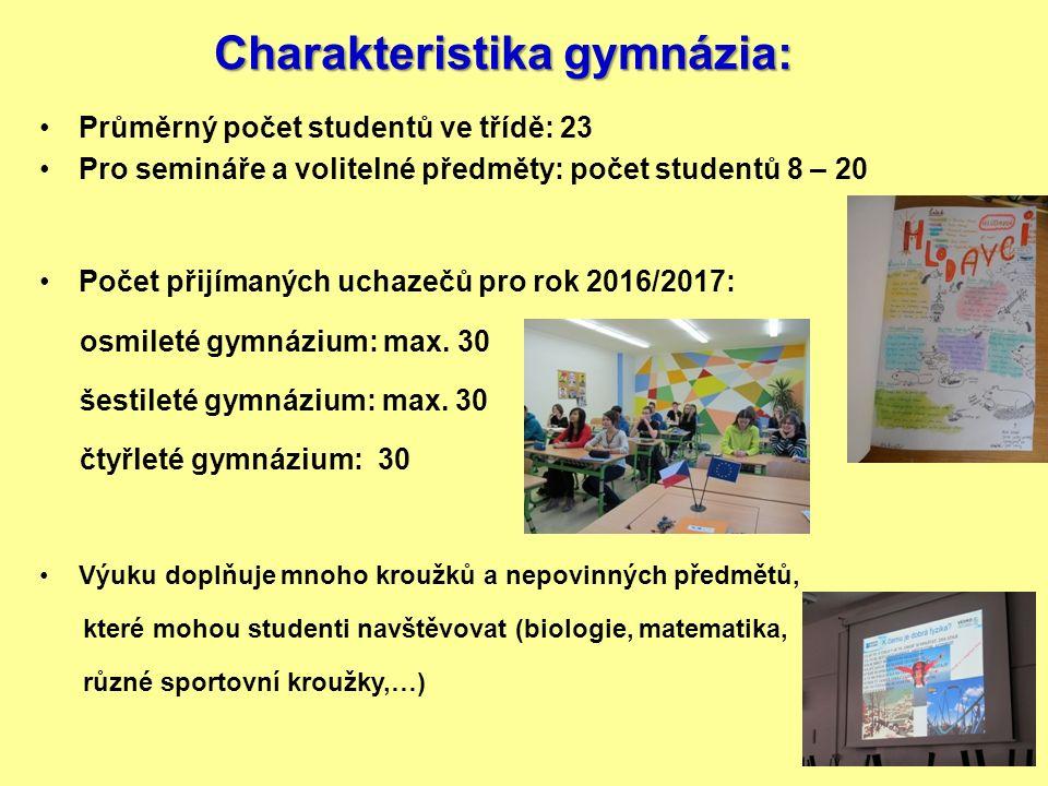 Charakteristika gymnázia: Průměrný počet studentů ve třídě: 23 Pro semináře a volitelné předměty: počet studentů 8 – 20 Počet přijímaných uchazečů pro rok 2016/2017: osmileté gymnázium: max.