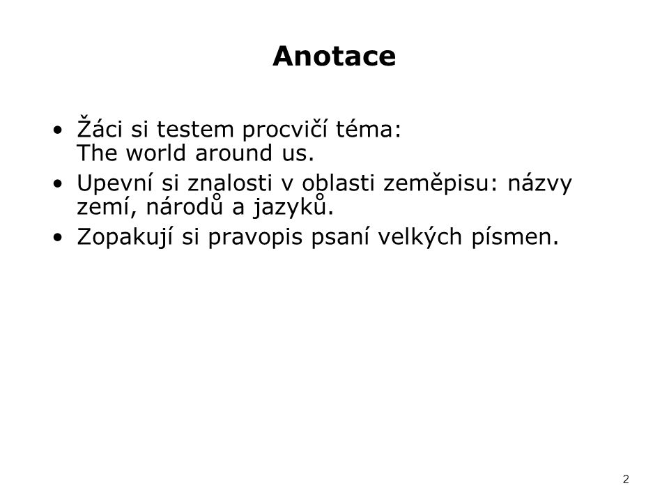 Zdroje REDMAN, Stuart.English Vocabulary in USE pre- intermediate and intermediate.