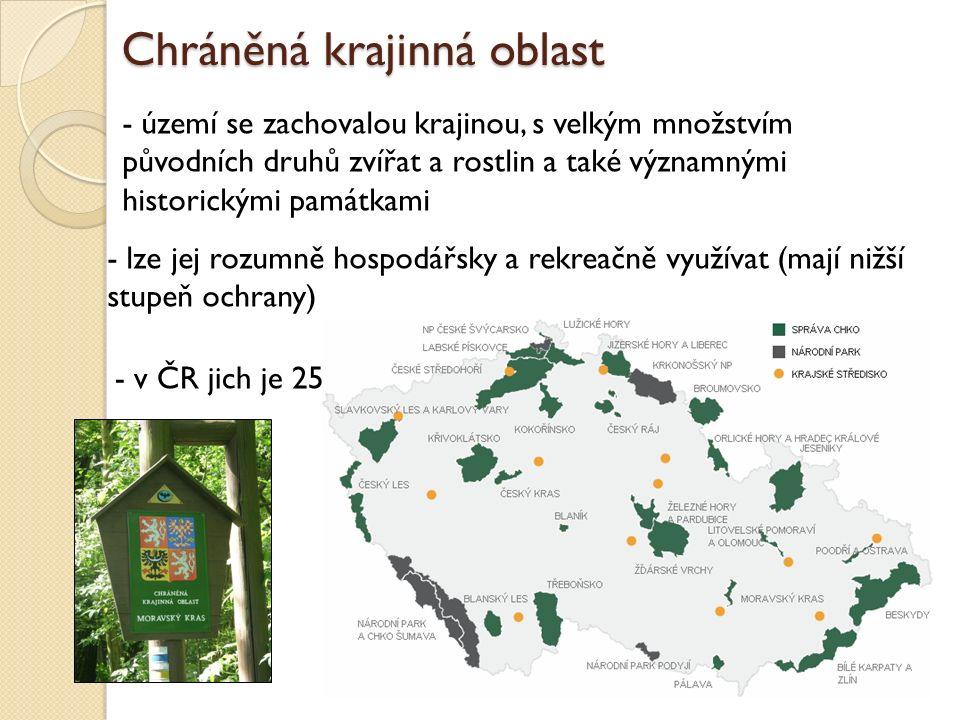 Chráněná krajinná oblast - území se zachovalou krajinou, s velkým množstvím původních druhů zvířat a rostlin a také významnými historickými památkami