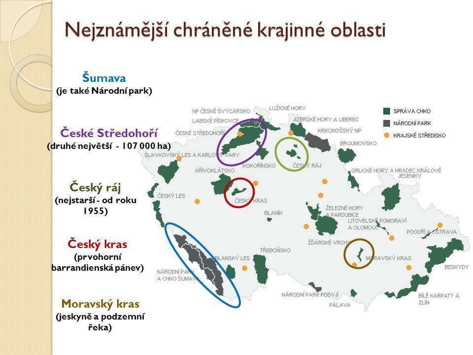 Nejznámější chráněné krajinné oblasti Šumava (je také Národní park) České Středohoří (druhé největší - 107 000 ha) Český ráj (nejstarší - od roku 1955