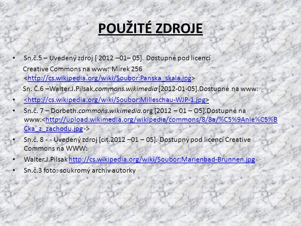 POUŽITÉ ZDROJE Sn.č.5 – Uvedený zdroj [ 2012 –01– 05].