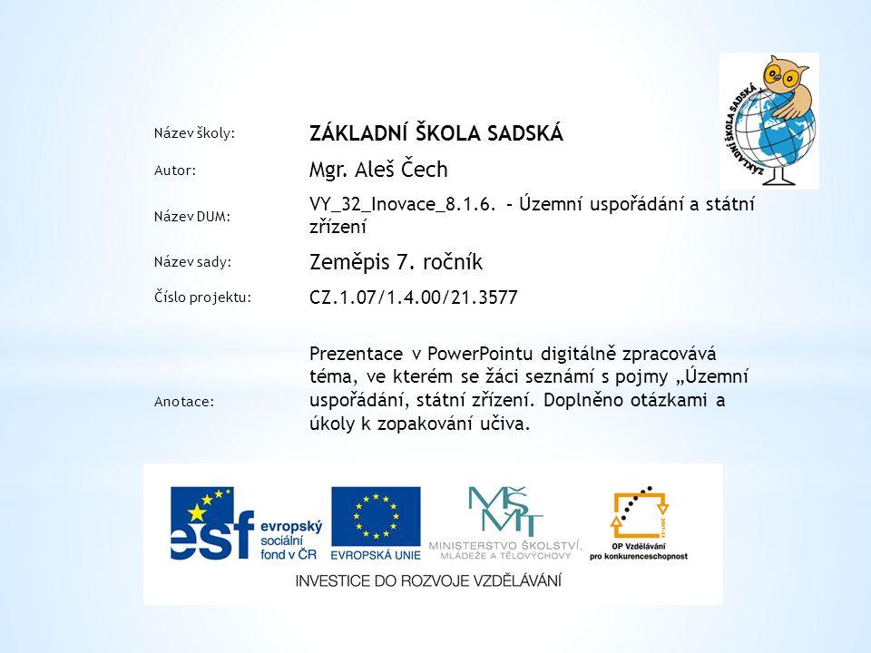 Název školy: ZÁKLADNÍ ŠKOLA SADSKÁ Autor: Mgr. Aleš Čech Název DUM: VY_32_Inovace_8.1.6.
