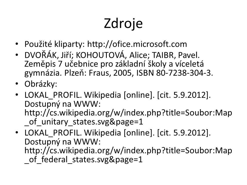 Zdroje Použité kliparty: http://ofice.microsoft.com DVOŘÁK, Jiří; KOHOUTOVÁ, Alice; TAIBR, Pavel.