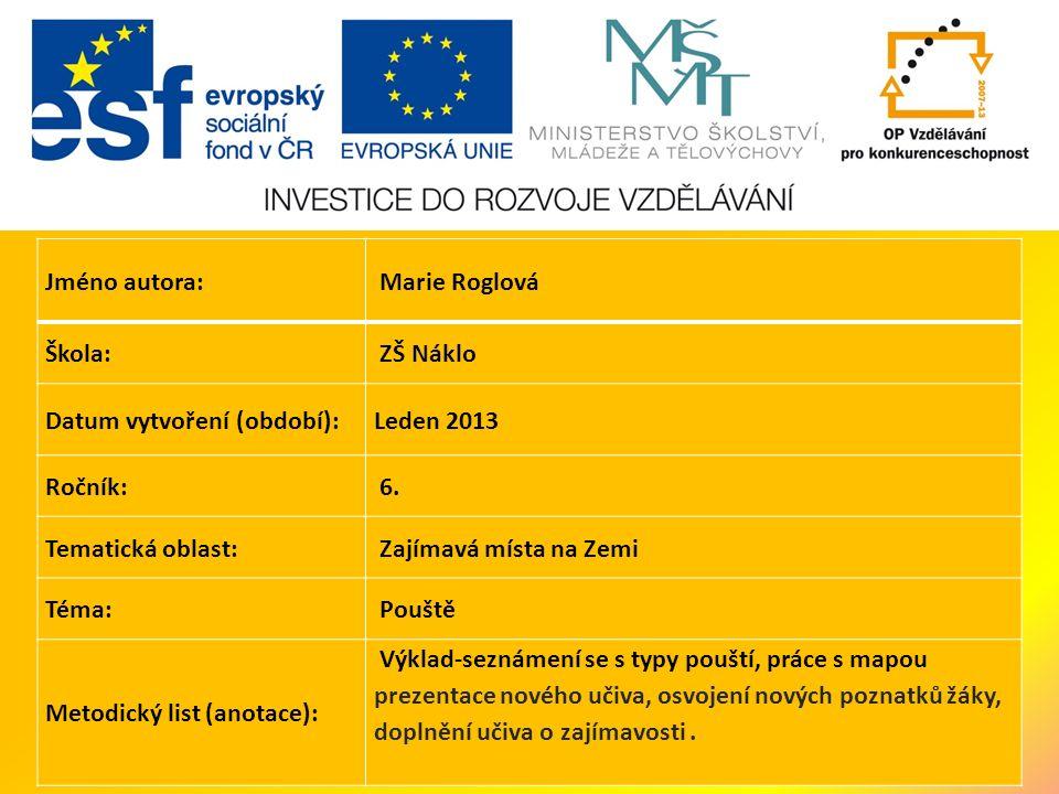 Jméno autora: Marie Roglová Škola: ZŠ Náklo Datum vytvoření (období):Leden 2013 Ročník: 6.
