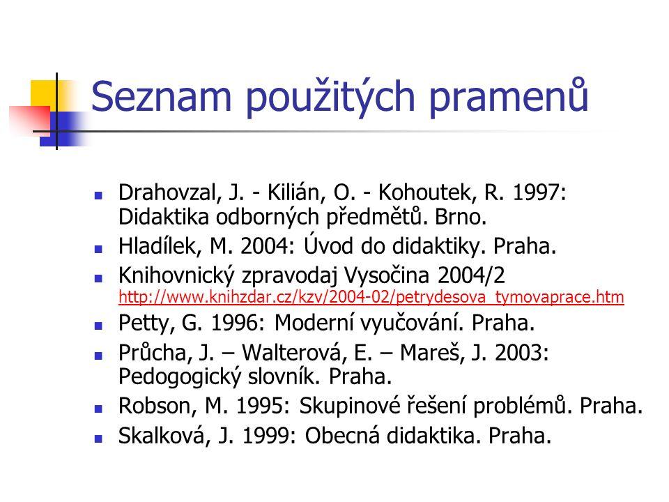 Seznam použitých pramenů Drahovzal, J. - Kilián, O.