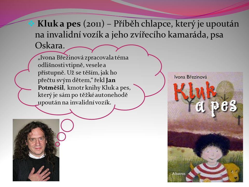  Kluk a pes (2011) – Příběh chlapce, který je upoután na invalidní vozík a jeho zvířecího kamaráda, psa Oskara.