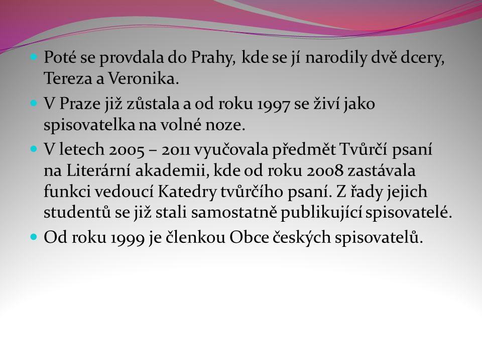 Poté se provdala do Prahy, kde se jí narodily dvě dcery, Tereza a Veronika.