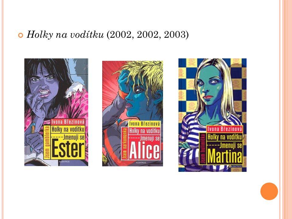 Holky na vodítku (2002, 2002, 2003)